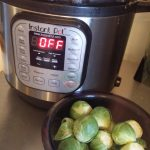 How to Cook Brussels Sprouts in the Instant Pot Pressure Cooker