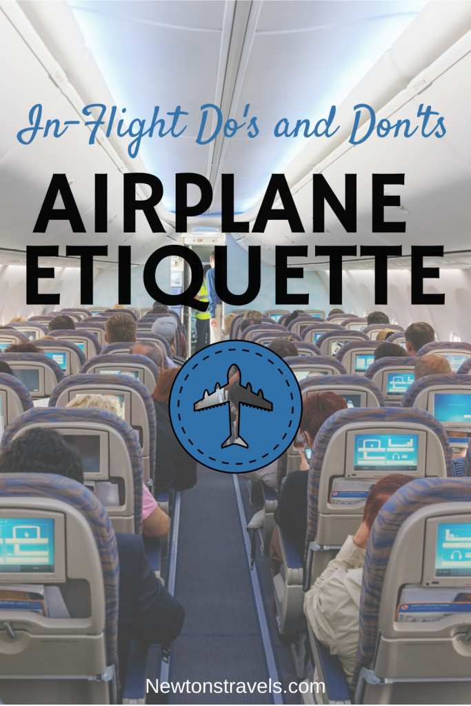 Flying can be quite an adventure for anyone, but there IS proper airline etiquette you should follow. Some people can be terribly rude and inconsiderate while most are just fine. Here are some dos and don'ts you need to know when flying.