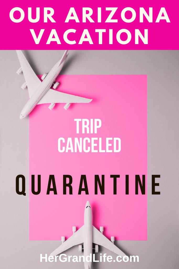 Our Arizona Trip Cancelled Due to Coronavirus Pandemic