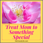 Treat Mom to Something Special